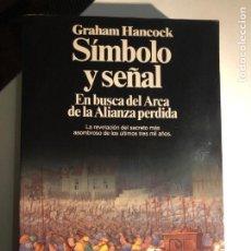 Libros de segunda mano: SÍMBOLO Y SEÑAL DE GRAHAM HANCOCK. Lote 232546995