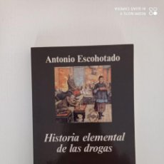 Libros de segunda mano: HISTORIA ELEMENTAL DE LAS DROGAS. ANTONIO ESCOHOTADO. EDITORIAL ANAGRAMA.. Lote 232578422