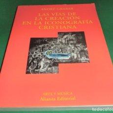 Libros de segunda mano: LAS VÍAS DE LA CREACIÓN EN LA ICONOGRAFÍA CRISTIANA - ANDRÉ GRABAR (LIBRO NUEVO). Lote 232623385