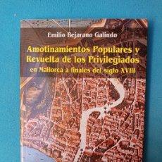 Libros de segunda mano: AMOTINAMIENTOS POPULARES Y REVUELTA DE LOS PRIVILEGIADOS EN MALLORCA FINALES SIGLO XVIII. Lote 232634705