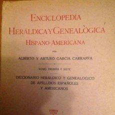 Libros de segunda mano: ENCICLOPEDIA HERÁLDICA Y GENEALÓGICA HISPANOAMERICANA DE LOS HERMANOS GARCÍA CARRAFFA 78 TOMOS. Lote 232703570