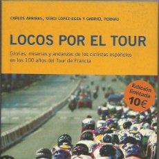 Libros de segunda mano: LOCOS POR EL TOUR. Lote 232806185