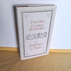 Libros de segunda mano: PALOMA GOMEZ BORRERO - LOS FANTASMAS DE ITALIA - PLAZA & JANES 2011. Lote 232863427