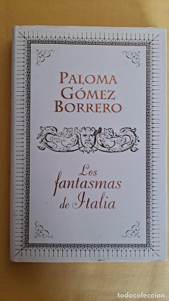 Libros de segunda mano: PALOMA GOMEZ BORRERO - LOS FANTASMAS DE ITALIA - PLAZA & JANES 2011 - Foto 2 - 232863427