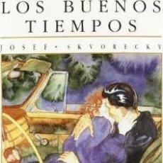 Libros de segunda mano: JOSEF SKVORECKY - LOS BUENOS TIEMPOS. Lote 232870345