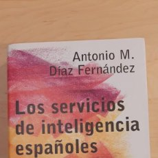 Libros de segunda mano: LOS SERVICIOS DE INTELIGENCIA ESPAÑOLES. ANTONIO M. DIAZ FERNÁNDEZ. ALIANZA EDITORIAL.. Lote 232870935