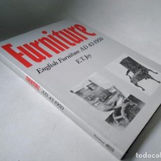 Libros de segunda mano: ENGLISH FURNITURE. MUEBLES INGLESES. Lote 232896282