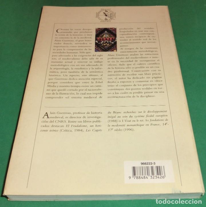 Libros de segunda mano: EL FUTURO DE UN PASADO. LA EDAD MEDIA EN EL SIGLO XXI - ALAIN GUERREAU (COMO NUEVO)[DESCATALOGADO] - Foto 2 - 232917985