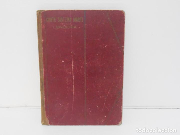 LIBRO CORTE SISTEMA MARTI, LENCERIA, CARMEN MARTI DE MISSE, CUADRAGESIMA ED BARCELONA 1936 (Libros de Segunda Mano - Ciencias, Manuales y Oficios - Otros)