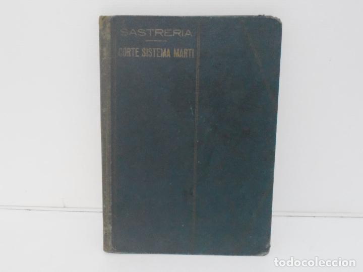LIBRO CORTE SISTEMA MARTI, SASTRERIA, CARMEN MARTI DE MISSE, SEXAGESIMA EDICION BARCELONA 1940 (Libros de Segunda Mano - Ciencias, Manuales y Oficios - Otros)