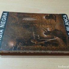 Libros de segunda mano: MAGIA NEGRA, MAGIA BLANCA / G MAXWELL / SINTES BARCELONA / S406. Lote 232990855
