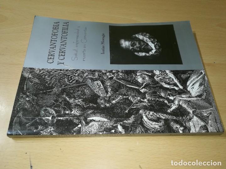 CERVANTOFOBIA Y CERVANTOFILIA / SALUD, ENFERMEDAD Y MUERTE CERVANTES / ISAIAS MORAGA / AE405 (Libros de Segunda Mano - Pensamiento - Otros)