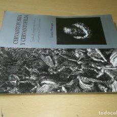 Libros de segunda mano: CERVANTOFOBIA Y CERVANTOFILIA / SALUD, ENFERMEDAD Y MUERTE CERVANTES / ISAIAS MORAGA / AE405. Lote 233017985
