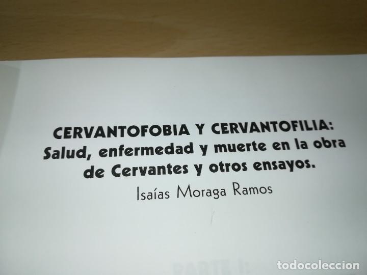 Libros de segunda mano: CERVANTOFOBIA Y CERVANTOFILIA / SALUD, ENFERMEDAD Y MUERTE CERVANTES / ISAIAS MORAGA / AE405 - Foto 4 - 233017985