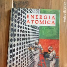 Libros de segunda mano: ANTIGUO LIBRO ENERGÍA ATÓMICA POR JERRY ROBINSON AÑO 1962. Lote 233044980