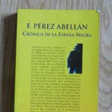 Livros em segunda mão: CRÓNICA DE LA ESPAÑA NEGRA FRANCISCO PÉREZ ABELLÁN ESPASA 1998 LOS 50 CRÍMENES MÁS FAMOSOS ESPAÑOLES. Lote 233067255