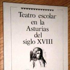 Libros de segunda mano: TEATRO ESCOLAR EN LA ASTURIAS DEL SIGLO XVIII / JESÚS MENÉNDEZ PELÁEZ / EDITORES GH EN GIJÓN 1986. Lote 233086595