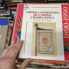 Libros de segunda mano: CRÒNICA COMENTADA DE L'ORFEÓ L'HARPA D'INCA. LLORENÇ M. DURAN. INCA. 1995 . MALLORCA.. Lote 233184045