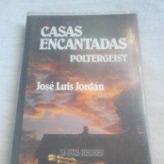 Livres d'occasion: CASAS ENCANTADAS. POLTERGEIST - JOSÉ LUIS JORDÁN PEÑA - NOGUER, COL. LA OTRA REALIDAD N.º 3, 1982. Lote 232397785
