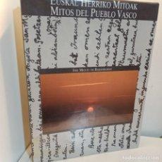 Libros de segunda mano: MITOS DEL PUEBLO VASCO, JOSE MIGUEL DE BARANDIARAN, HISTORIA / HISTORY, GUIPUZKOAKO KUTXA, 1998. Lote 233241680