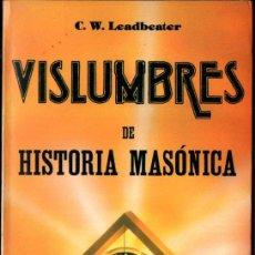 Libros de segunda mano: LEADBEATER : VISLUMBRES DE HISTORIA MASÓNICA (HUMANITAS, 1991). Lote 233289950