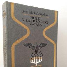 Libri di seconda mano: HITLER Y LA TRADICIÓN CÁTARA.. Lote 233306590