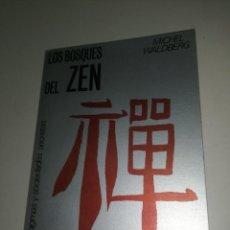 Libros de segunda mano: MICHEL WALDBERG - LOS BOSQUES DEL ZEN. Lote 233330620