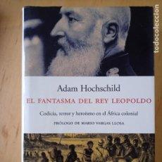 Libros de segunda mano: ADAM HOCHSCHILD EL FANTASMA DEL REY LEOPOLDO. Lote 233330665