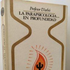 Libri di seconda mano: LA PARAPSICOLOGÍA EN PROFUNDIDAD. PROFESOR D´ARBÓ.. Lote 233392190
