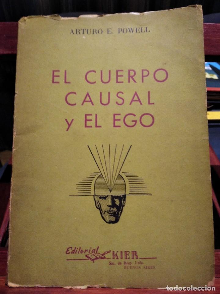 EL CUERPO CAUSAL Y EL EGO-ARTURO E. POWELL-EDITORIAL KIER-1956-SUMAMENTE RARO (Libros de Segunda Mano - Parapsicología y Esoterismo - Otros)