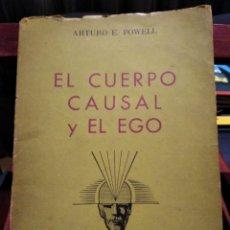 Libros de segunda mano: EL CUERPO CAUSAL Y EL EGO-ARTURO E. POWELL-EDITORIAL KIER-1956-SUMAMENTE RARO. Lote 233424050