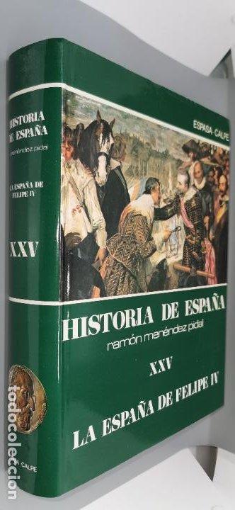 HISTORIA DE ESPAÑA. TOMO XXV: LA ESPAÑA DE FELIPE IV - MENÉNDEZ PIDAL, RAMÓN (DIRECCIÓN) (Libros de Segunda Mano - Historia - Otros)