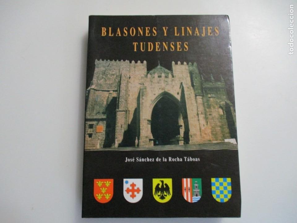 JOSÉ SANCHEZ DE LA ROCHA TÁBOAS BLASONES Y LINAJES TUDENSES W5021 (Libros de Segunda Mano - Historia - Otros)