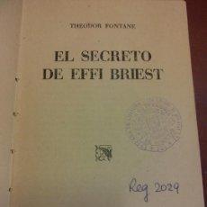 Libros de segunda mano: EL SECRETO DE EFFI BRIEST. THEODOR FONTANE. EDICIONES DESTINO. Lote 255574450