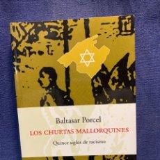 Libros de segunda mano: LOS CHUETAS MALLORQUINES QUINCE SIGLOS DE RACISMO BALTASAR PORCEL, CLARA JANES PENINSULA 2002 2004. Lote 233567500
