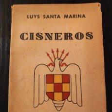 Libros de segunda mano: CISNEROS - LUYS SANTA MARINA - EDITORIAL YUNQUE, 1939, 2ª EDICION. Lote 233589205