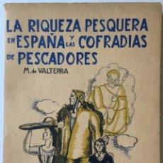 Libros de segunda mano: LA RIQUEZA PESQUERA EN ESPAÑA Y LAS COFRADÍAS DE PESCADORES. - DÍEZ DE RIVERA Y CASARES, PASCUAL.. Lote 233675105