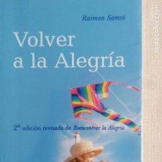 Libros de segunda mano: VOLVER A LA ALEGRIA DE RAIMON SAMSO 2005 103PP. Lote 233710750