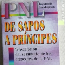 Libros de segunda mano: PNL DE SAPOS A PRÍNCIPES . PNL . JOHN GRINDER Y RICHARD BANDLER . GAIA 2004 285PP. Lote 233711290