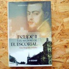 Libri di seconda mano: FELIPE II Y EL SECRETO DEL ESCORIAL. UNA BIOGRAFÍA MALDITA. MARIANO F. URRESTI. EDAF. Lote 233736610