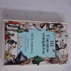 Libros de segunda mano: CUENTOS COMPLETOS III - H.CH. ANDERSEN - ANAYA PRIMERA EDICIÓN. Lote 233741705