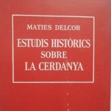 Libros de segunda mano: ESTUDIS HISTORICS SOBRE LA CERDANYA - MATIES DELCOR - TRAMUNTANA - 1976 - TEXTO EN CATALAN. Lote 233771055