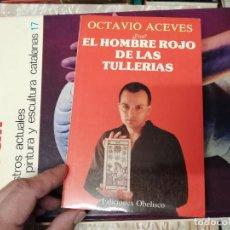 Libros de segunda mano: ¿ FUE ? . EL HOMBRE ROJO DE LAS TULLERIAS. OCTAVIO ACEVES . EDICIONES OBELISCO. 1ª EDICIÓN 1987. Lote 233816170