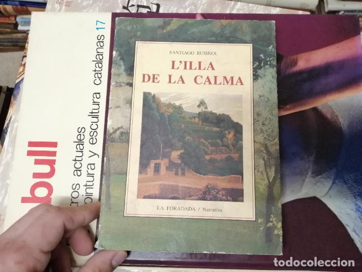 Libros de segunda mano: LILLA DE LA CALMA . SANTIAGO RUSIÑOL . LA FORADADA . J.J. DE OLAÑETA, EDITOR . 2001. MALLORCA . - Foto 2 - 233851640