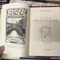 Libros de segunda mano: L'ILLA DE LA CALMA . SANTIAGO RUSIÑOL . LA FORADADA . J.J. DE OLAÑETA, EDITOR . 2001. MALLORCA .. Lote 233851640
