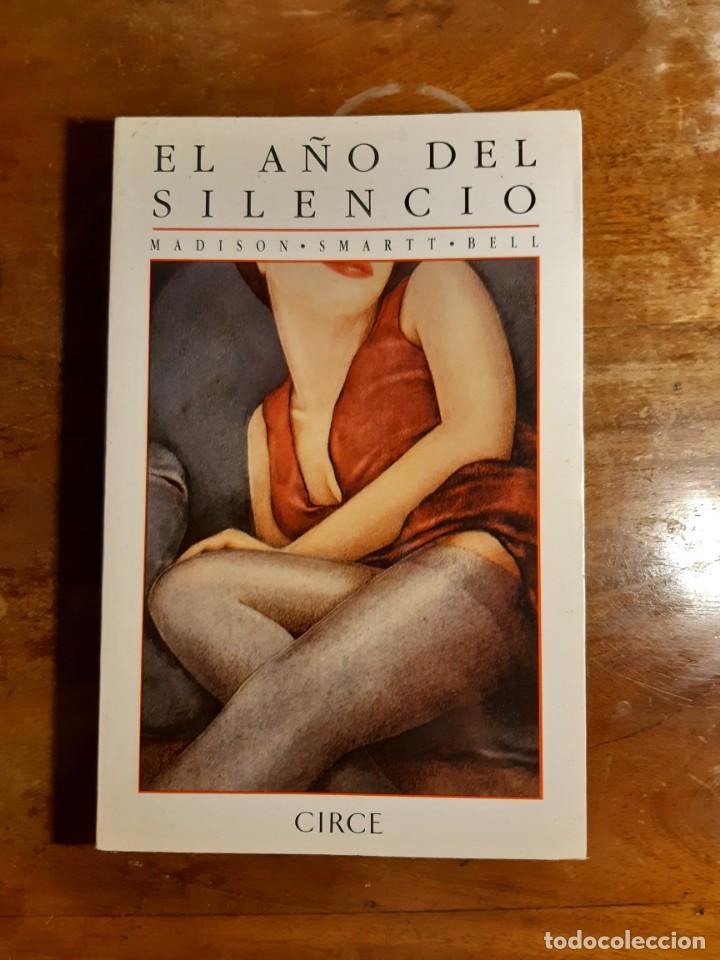 EL AÑO DEL SILENCIO MADISON SMART BELL (Libros de Segunda Mano (posteriores a 1936) - Literatura - Otros)