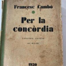 Libros de segunda mano: PER LA CONCÒRDIA, FRANCÉS CAMBÓ, LIBRO. Lote 233973355