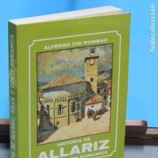 Libros de segunda mano: HISTORIA DE ALLARIZ .VILLA Y CORTE ROMANICA.-ALFREDO CID RUMBAO. Lote 234147215