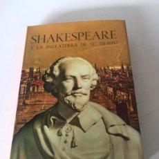Libros de segunda mano: SHAKESPEARE Y LA INGLATERRA DE SU TIEMPO. Lote 234339290
