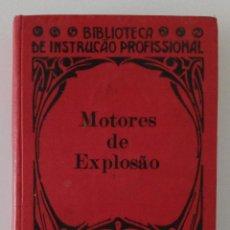 Libros de segunda mano: MOTORES DE EXPLOSAO. BIBLIOTECA DE INSTRUCAO PROFISSIONAL. EN PORTUGUES. W. Lote 234345295